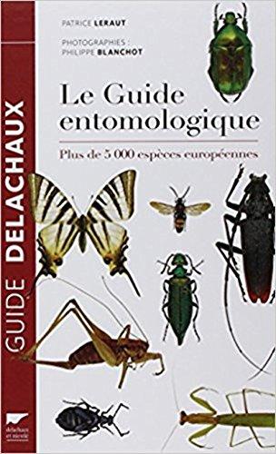 Le guide entomologique - Plus de 5000 espèces européennes par Patrice Leraut