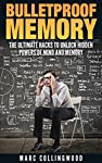 Bulletproof Memory: The Ultimate Hacks To Unlock Hidden Powers of Mind and MemoryUtilize the power of your brain by knowing the facts about your mind and memory system. By doing so, you can become more imaginative and more efficient at whatever it i...