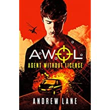 AWOL 1 Agent Without Licence: Fast paced, spy action thriller