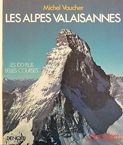Les Alpes Valaisannes - Les 100 plus belles