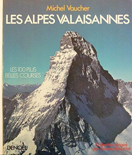 Descargar Libro Les Alpes Valaisannes - Les 100 plus belles courses de Michel Vaucher