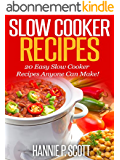 Slow Cooker Recipes: Simple and Easy Slow Cooker Recipes Anyone Can Make! (Quick and Easy Cooking Series) (English Edition)