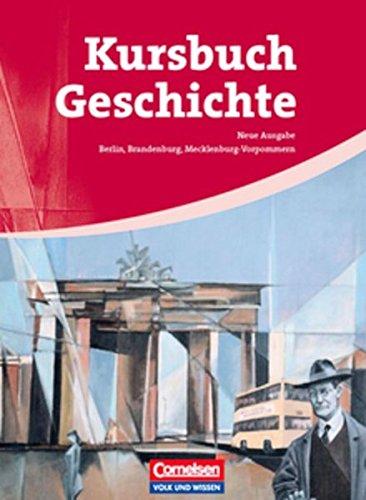 Kursbuch Geschichte – Berlin, Brandenburg, Mecklenburg-Vorpommern: Von der Antike bis zur Gegenwart: Schülerbuch