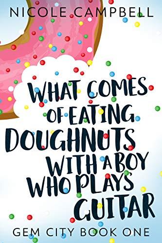 Doughnuts With a Boy Who Plays Guitar (Gem City Book 1) (English Edition) ()