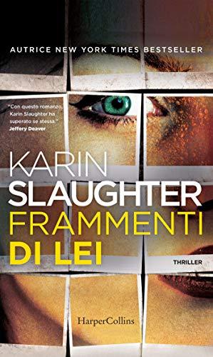 Frammenti di lei di [Slaughter, Karin]