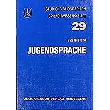 Jugendsprache (Studienbibliographien Sprachwissenschaft)