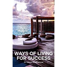 Ways of Living For Success (English Edition)