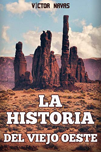 LA HISTORIA DEL VIEJO OESTE por Víctor Navas