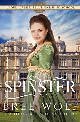 The Spinster (Ladies of Miss Bell's Finishing School Book 4) (English Edition) (Finishing Media)