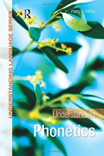 Understanding Phonetics (Understanding Language)