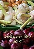 Natürliche Kost 2017 CH Version (Wandkalender 2017 DIN A3 hoch): Gesunde Ernährung trägt maßgeblich zu unserem täglichen Wohlbefinden bei. (Planer, 14 Seiten ) (CALVENDO Lifestyle)