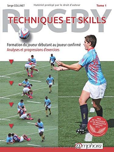 Rugby : Techniques et Skills (Tome 1) - Formation du joueur débutant au joueur confirmé par Serge Collinet