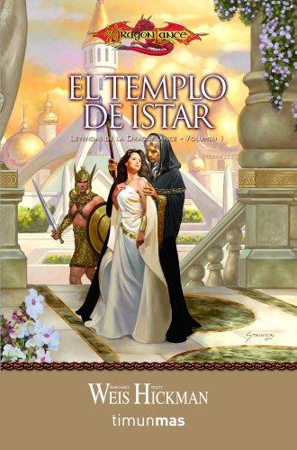 El templo de Istar: Leyendas de la Dragonlance. Volumen 1 por Weis  Margaret / Hickman  Tracy