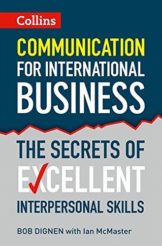 Communication for International Business: The secrets of excellent interpersonal skills por Bob Dignen
