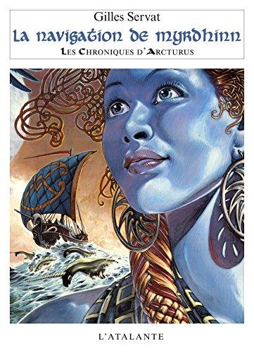 La Navigation de Myrdhinn: Les Chroniques d'Arcturus, T2