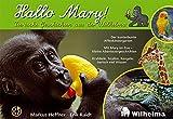 Hallo Mary: Tierische Geschichten aus der Wilhelma