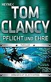 Pflicht und Ehre: Thriller (JACK RYAN, Band 19) - Tom Clancy