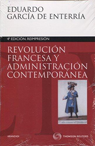 Revolución Francesa y Administración Contemporánea (Monografía) por Eduardo García de Enterría y Martínez-Carande