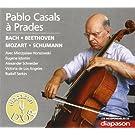 Pablo Casals à Prades. Bach, Beethoven, Mozart, Schumann.