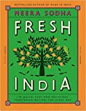 Fresh India: 130 Quick, Easy and Delicious Recipes for Every Day Hardcover – 7 Jul 2016 by Meera Sodha