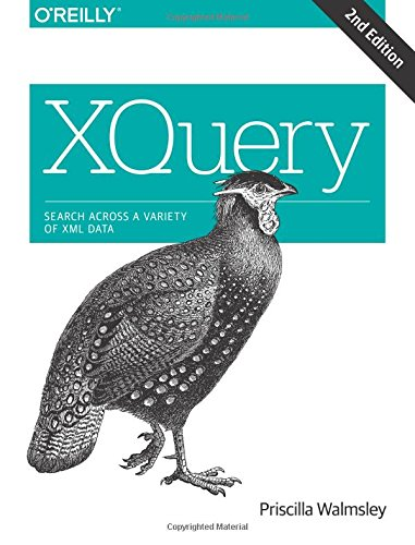 XQuery: Search Across a Variety of XML Data por Priscilla Walmsley