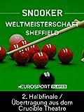 Snooker: Weltmeisterschaft in Sheffield (ENG) - 2. Halbfinale (Best of 33)/Übertragung aus dem Crucible Theatre