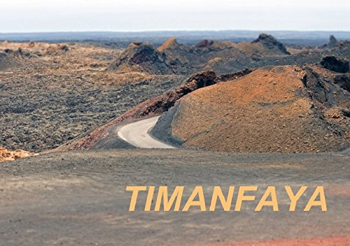 TIMANFAYA (Tischaufsteller DIN A5 quer): Flipart, mit faszinierenden Landschaftsfotografien (Tischaufsteller, 14 Seiten) (CALVENDO Natur) [Taschenbuch] [Jun 10, 2013] r.gue., k.A.