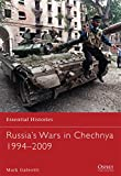 Russia's Wars in Chechnya 1994-2009 (Essential Histories, Band 78)