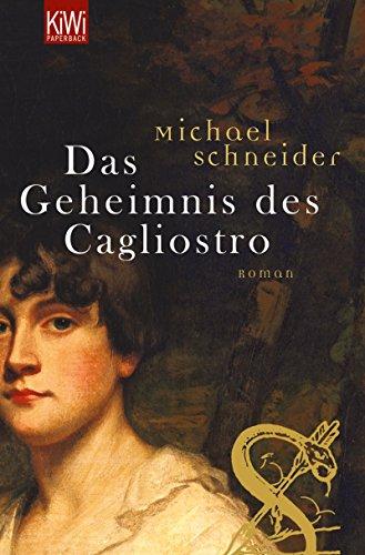 Das Geheimnis des Cagliostro: Roman