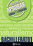Objetivo aprobar Lengua y Literatura 1 Bachillerato: Edición 2016 (Castellano - Material Complementario - Objetivo Aprobar) - 9788469612101