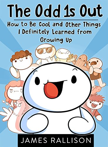 The Odd 1s Out: How to Be Cool and Other Things I Definitely Learned from Growing Up por James Rallison