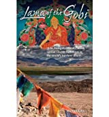 [( Lama of the Gobi: How Mongolia's Mystic Monk Spread Tibetan Buddhism in the World's Harshest Desert )] [by: Michael Kohn] [Nov-2010]