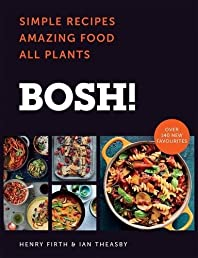 BOSH!: Simple Recipes. Amazing Food. All Plants.