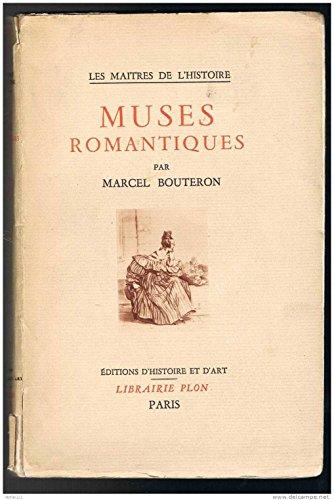 Muses romantiques, coll. les maîtres de l'histoire par Bouteron M.