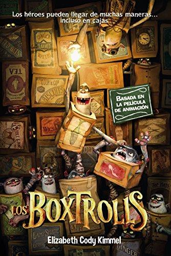 Los Boxtrolls (Literatura Infantil (6-11 Años) - Narrativa Infantil) por Elizabeth Cody Kimmel