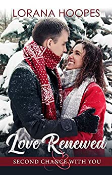 Love Renewed (Second Chance With You Book 2) by [Hoopes, Lorana]