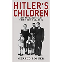 Hitler's Children: Sons and Daughters of Third Reich Leaders (English Edition)