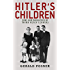 Hitler's Children: Sons and Daughters of Third Reich Leaders