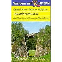 Wandern mit Kindern - Oberösterreich: Linz, Mühl-, Traun- (Eisenwurzen) und Hausruckviertel