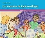Les Vacances de Zyha en Afrique...