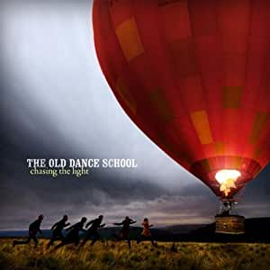 Chasing The Light by The Old Dance School (2012) Audio CD