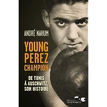 Young Perez, Champion : De Tunis à Auschwitz, son histoire