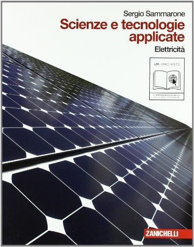 Scienze e tecnologie applicate. Elettricità. Per le Scuole superiori. Con espansione online
