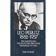 Leo Perutz 1882-1957: Eine Ausstellung der Deutschen Bibliothek Frankfurt am Main