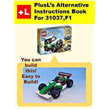 PlusL's Alternative Instruction For 31037,F1: You can build the F1 out of your own bricks! (English Edition)