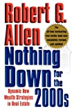 With more than a million copies in print, Robert Allen's Nothing Down for the '90s has probably helped more people achieve success in real estate than any book in history. Countless numbers of his readers are now financially independent and many actu...
