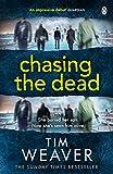 Chasing the Dead (David Raker Book 1) by Tim Weaver