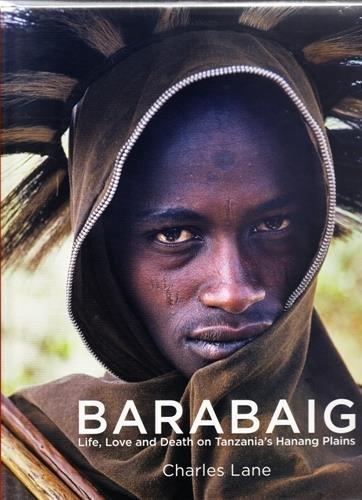 Barabaig, life, love & death on par Charles Lane
