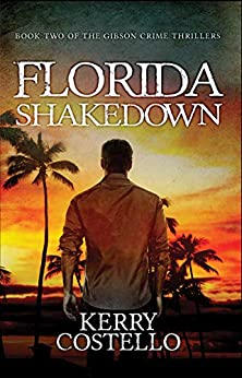 Florida Shakedown (The Gibson Crime Thrillers Book 2) by [Costello, Kerry]