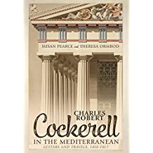 Charles Robert Cockerell in the Mediterranean: Letters and Travels, 1810-1817 (0)